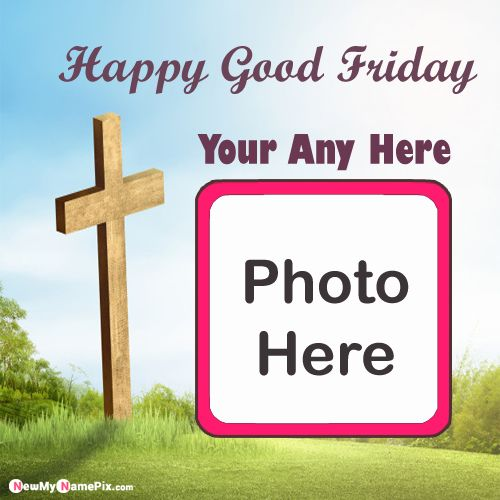 God Jesus Cross Good Friday Pictures With Name And Photo