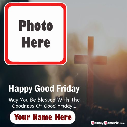 Good Friday Greeting Message Images With Name Photo