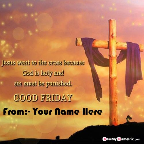 Write Name On Good Friday Greeting Card Pictures