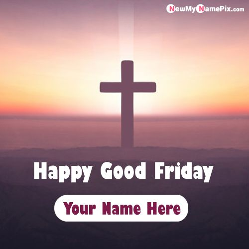 Special Your Name Writing Unique Good Friday Wishes Images