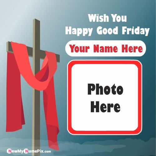 Personalized Name With Photo Card Good Friday Wishes