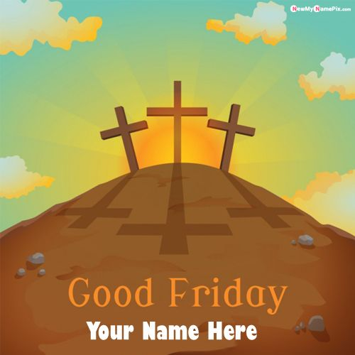 Write Name On Good Friday Greetings Images