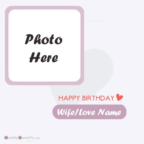 Love name with photo frame birthday greeting card create online free