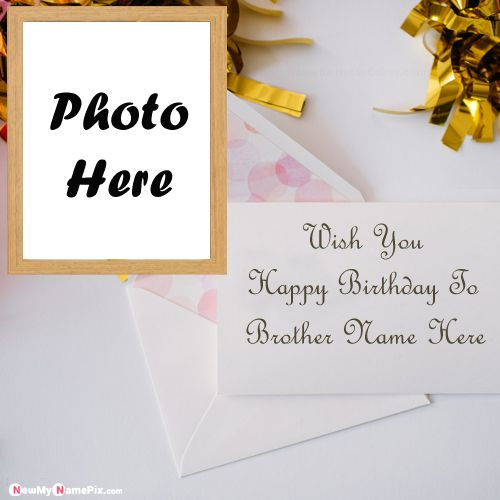 Happy birthday brother name wishes greeting card images edit online