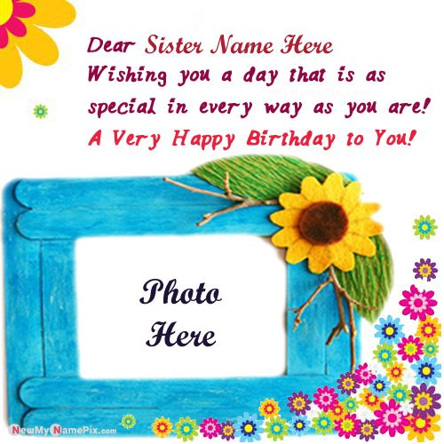 Best new birthday wishes card for sister name photo frame download