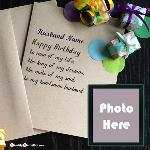 Best birthday wishes card for husband name and photo frame create