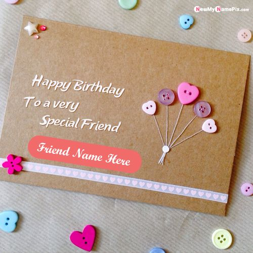 Birthday greeting card for friend name wishes images create