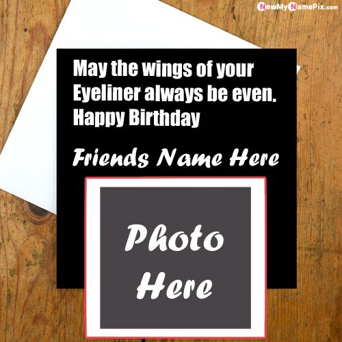 Name with photo frame greeting card for friend birthday wishes images