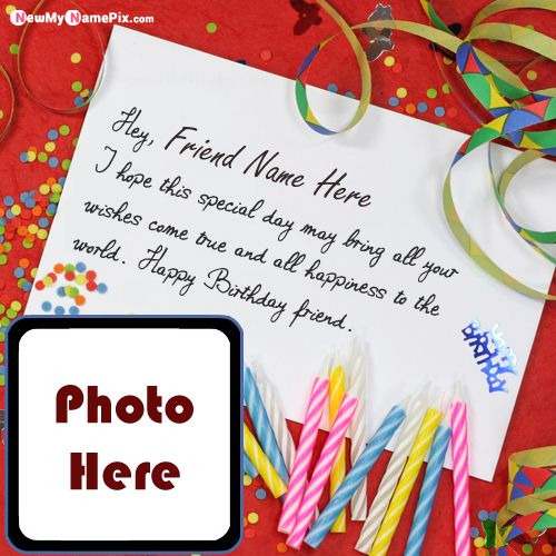 Best friend happy birthday wishes images with name photo frame creator