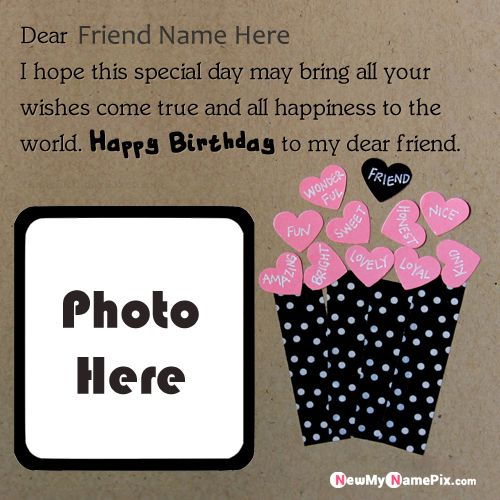 Dear friend name photo frame wishes birthday quotes images