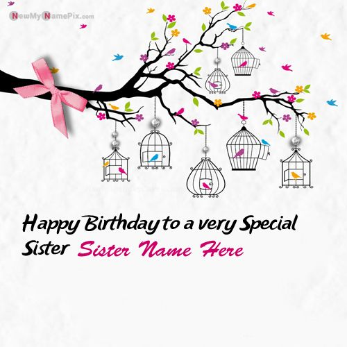 Happy birthday wishes images for sister name create greeting card