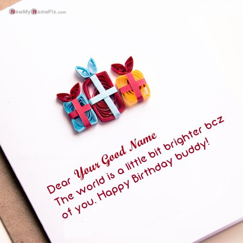 Birthday wishes for buddy name images create online download free