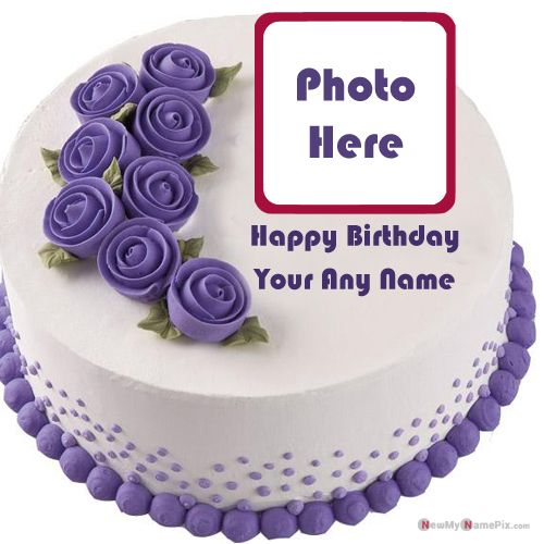 Birthday wishes name with photo frame cake pictures create free download