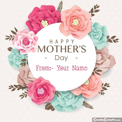 Write Name On Happy Mother's Day Greeting Card Images
