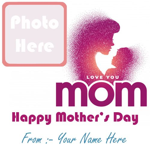 Happy Mother's Day Wishes Images With Name And Photo Card