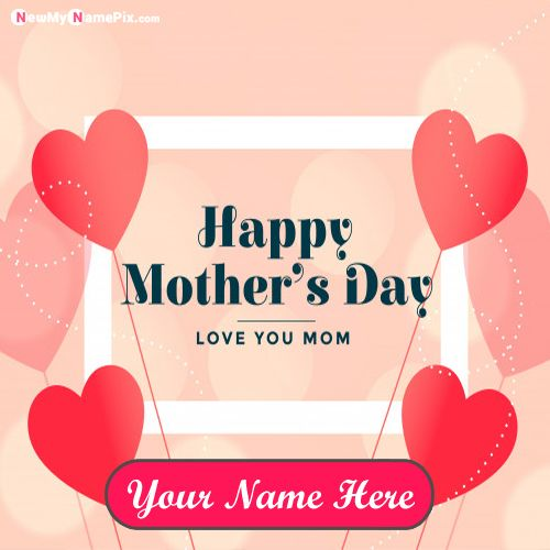 Happy Mothers Day Love You Mom Images With Name