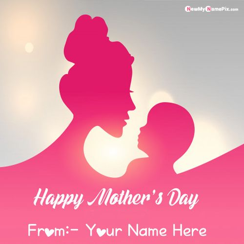 Happy Mothers Day Beautiful Pictures From Your Name Wishes