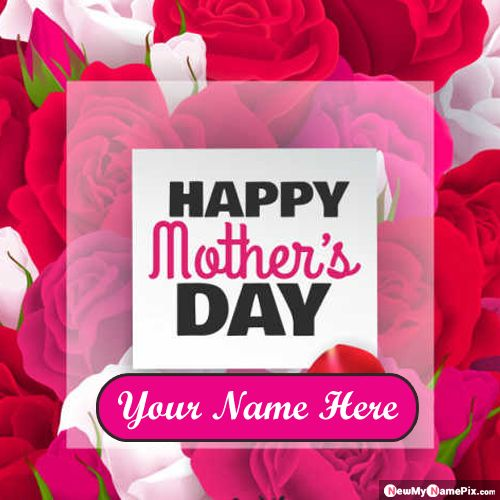 Mother's Day Wishes Images With Your Name Pictures Create Online