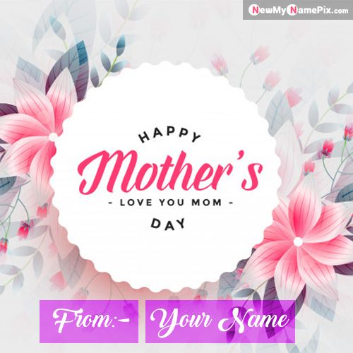Write Name On Greeting Card Happy Mother's Day Images