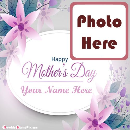 Name And Photo Happy Mothers Day Wishes Greeting Card Images