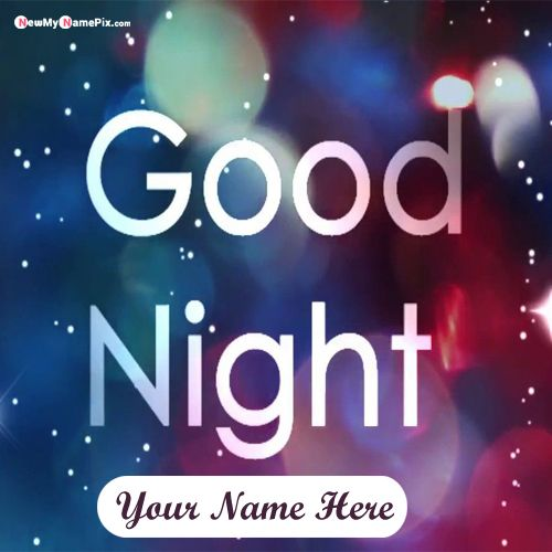 Special name wishes good night images send customized online free