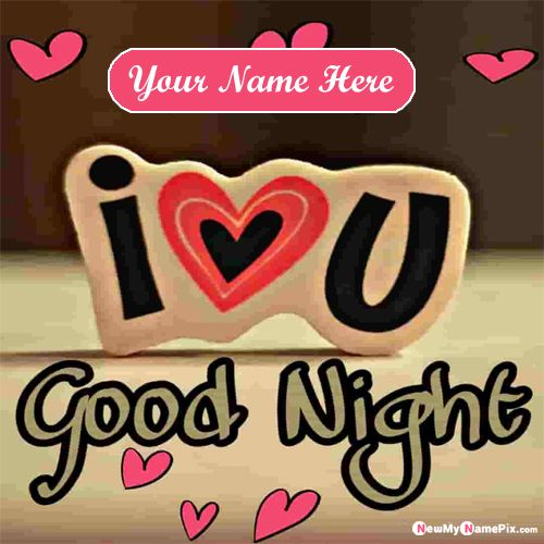 Good night wishes with i love you card images name writing