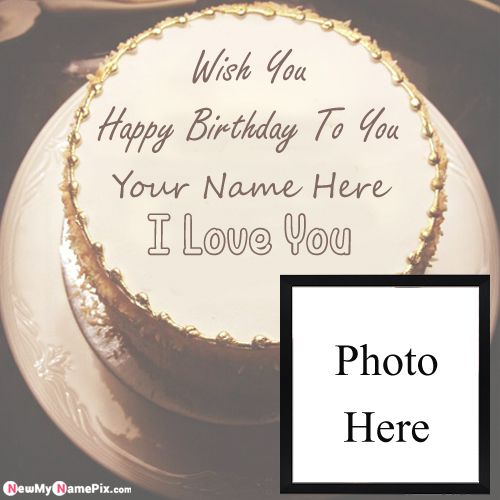 Birthday cake wishes romantic love images with name & photo frame