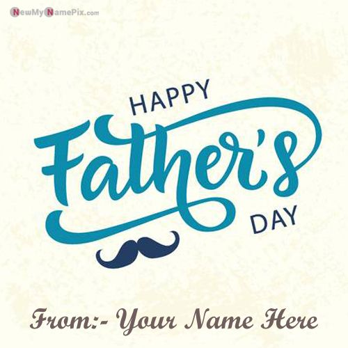 Make Your Name On Happy Fathers Day Wishes Pictures Create
