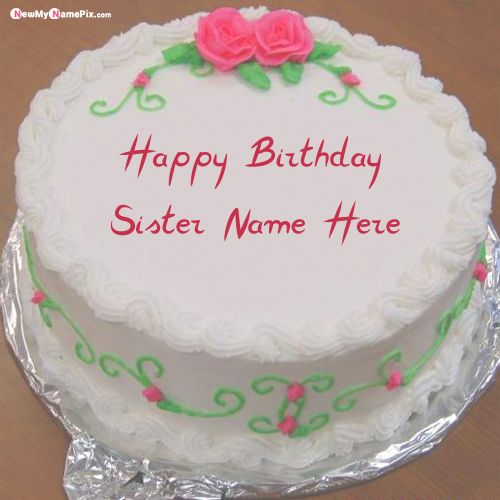 Your sister name on beautiful flowers birthday cake wishes images send online