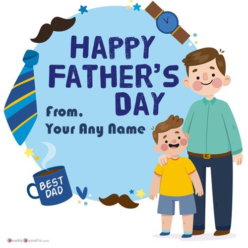 Print My Name On Pix Happy Fathers Day Wishes Photo
