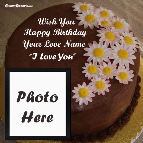 Beautiful Happy Birthday Cake Wishes For Love Name With Photo frame creating