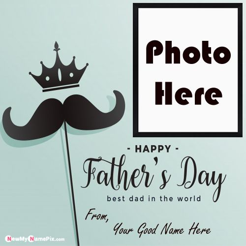 Happy Fathers Day Images With Name And Photo Frame Wishes
