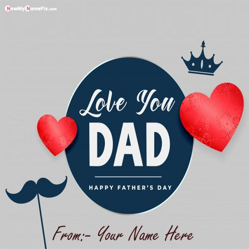 Write Name On Fathers Day 2020 Best Dad Wishes Pictures