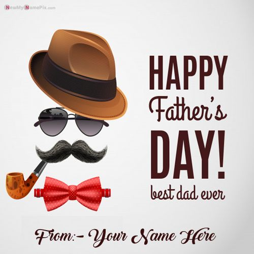 Best Ever Dad Happy Fathers Day Wishes Images With Name Write