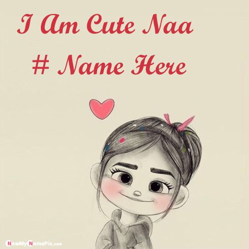 I Am Cute Naa Image On Write Your Name Profile