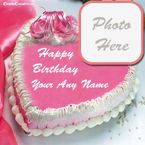 Birthday cake with name photo add beautiful collection wishes images