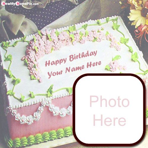 Birthday wishes cake with photo frame create name images online free
