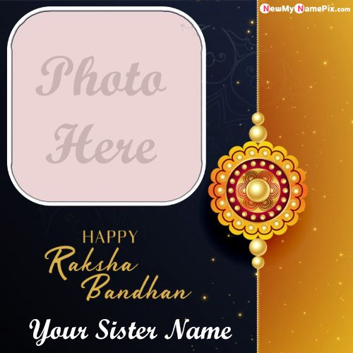 Happy raksha bandhan wishes for sister name with photo frame