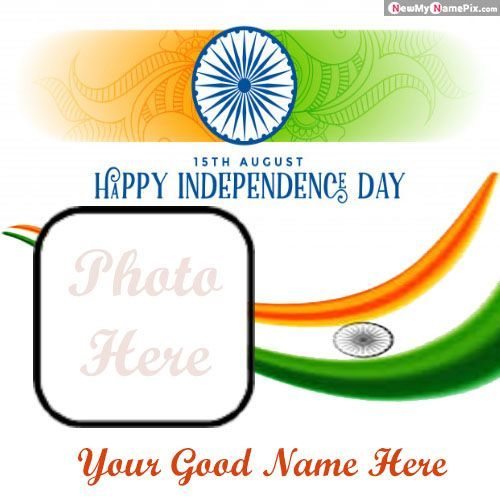 15th August best indian flag profile my name with photo frame