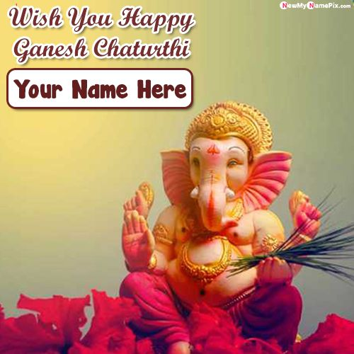 Ganesh chaturthi wishes greeting card photo with name creator online
