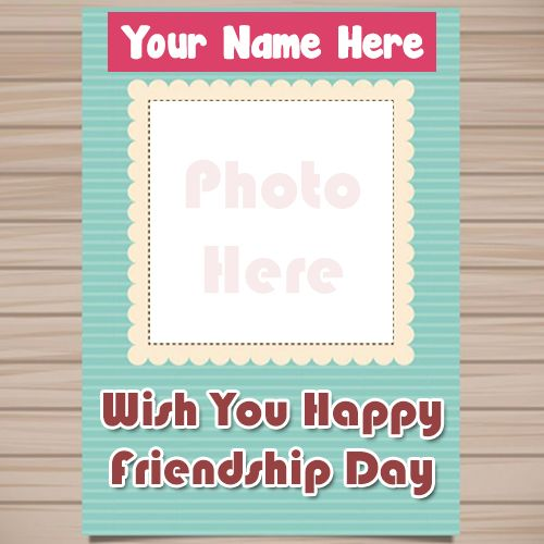 Name with photo frame happy friendship day images download free
