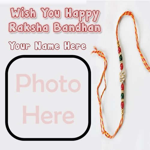 Latest design rakhi raksha bandhan wishes name with photo frame card