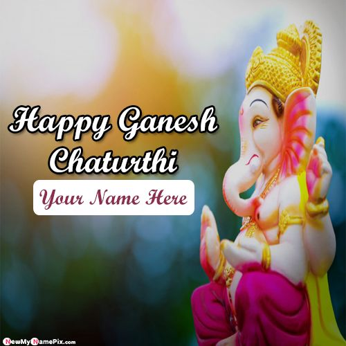 Happy ganesh chaturthi 2020 best wishes name images create