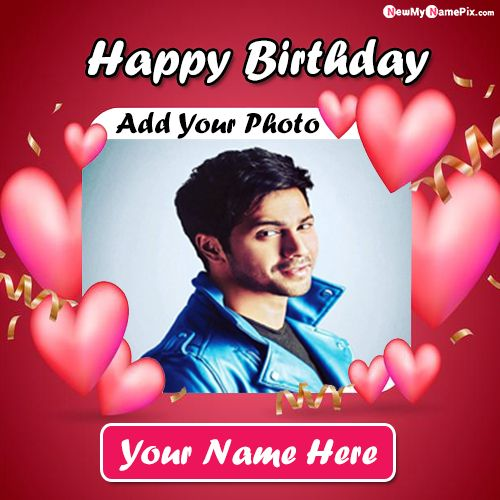 Happy Birthday Greeting Card With Name Photo Frame Wishes Images