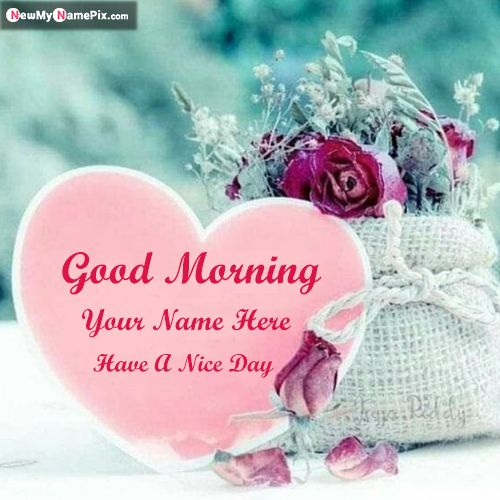 Good Morning Images Special Name Wishes Create Card