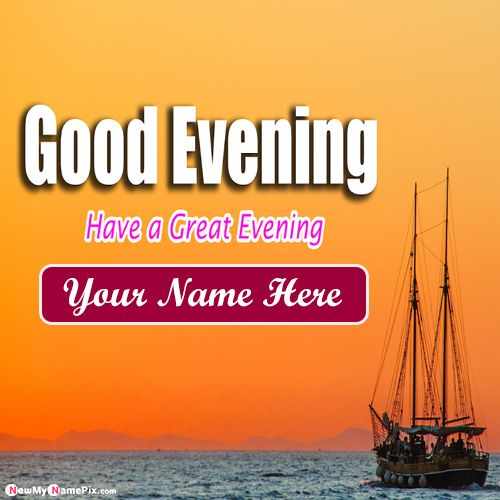 Happy Good Evening Beautiful Greeting Images With Name Pic