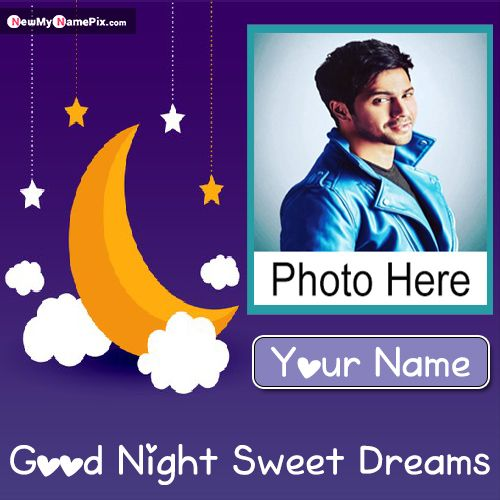Latest Good Night Pic With Name And Photo Frame