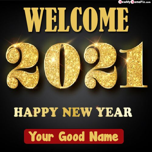 Welcome 2021 Best Name Write Happy New Year Wishes Pictures