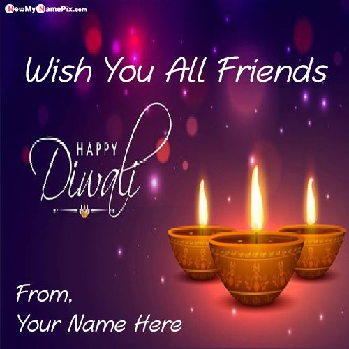 Happy Diwali Wish You All Friends Photo With Name Wishes
