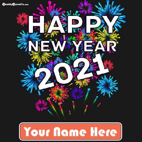 Best Collection 2021 Happy New Year Photo With Name Create